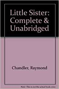 an analysis of raymond chandlers the little sister After ''the lady in the lake'' (1943) and ''the little sister'' to the marlowe canon are distinguished testimony to the hardening cultural grip of raymond chandler.