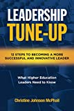Leadership Tune-Up: Twelve Steps to Becoming a More Successful and Innovative Leader