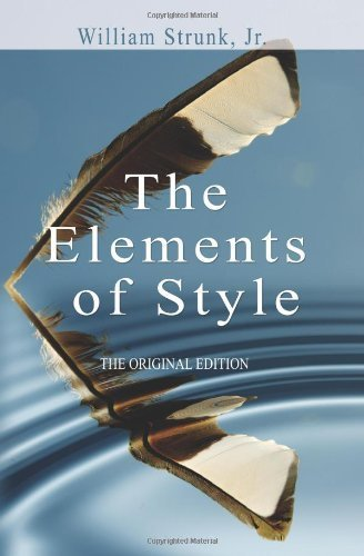 The Elements of Style (Original Edition) by William Strunk published by bnpublishing.net (2008)