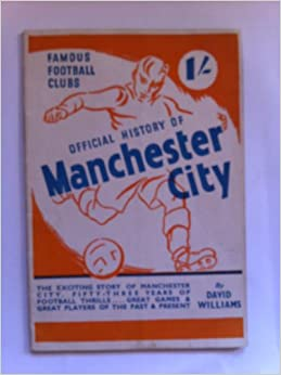 Famous Football Clubs: Official History of Manchester City