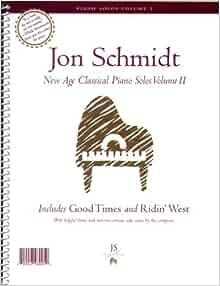 New Age Classical Piano Solos Volume II: Jon Schmidt
