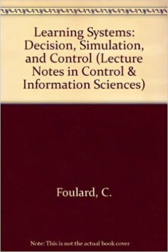 Learning Systems: Decision, Simulation, and Control (Lecture Notes in Control & Information Sciences)
