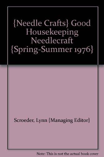 Good Housekeeping Needlecraft Spring ({Needle Crafts} Good Housekeeping Needlecraft {Spring-Summer 1976})