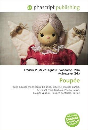 Livre gratuits en ligne Poupée: Jouet, Poupée mannequin, Figurine, Bleuette, Poupée Barbie, Artisanat d'art, Kachina, Poupée russe, Poupée vaudou, Poupée gonflable, Cathie epub pdf
