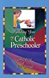 img - for By Kathy Pierce - Guiding Your Catholic Preschooler (1905-07-08) [Paperback] book / textbook / text book