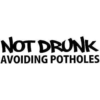 2x NOT DRUNK AVOIDING POTHOLES sticker vinyl decal JDM funny white