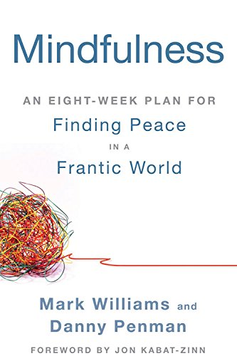 Mindfulness: An Eight-Week Plan for Finding Peace in a Frantic World cover