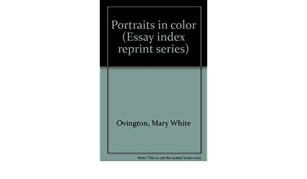 Pmr English Essay Portraits In Color Essay Index Reprint Series Mary White Ovington   Amazoncom Books High School Essay also The Newspaper Essay Portraits In Color Essay Index Reprint Series Mary White Ovington  Topic English Essay