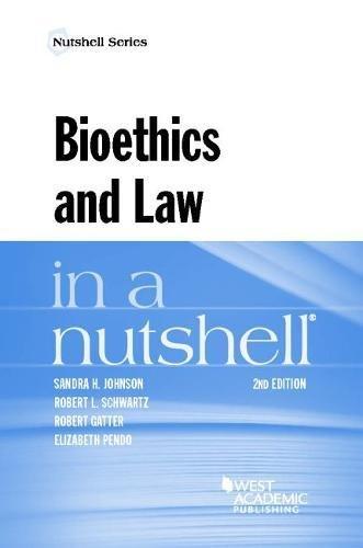 Bioethics and Law in a Nutshell (Nutshells)