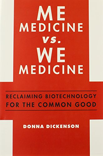 Image of Me Medicine vs. We Medicine: Reclaiming Biotechnology for the Common Good