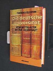Die deutsche Universität (6733 425). Vom Mittelalter bis zur Gegenwart