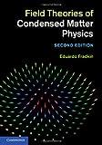 Field Theories of Condensed Matter Physics, Fradkin, Eduardo, 0521764440