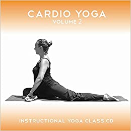 Cardio Yoga, Vol. 2: Instructional Yoga Class CD with Guide ...