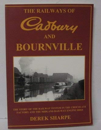 - The Railways of Cadbury and Bournville: The Story of the Railway System in the Chocolate Factory and the Midland Railway Engine Shed
