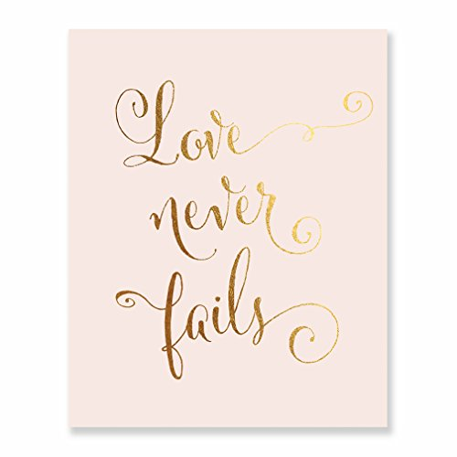 Love Never Fails Gold Foil Print Small Blush Pink Poster Home Wall Art Wedding Bride Engaged Gift Fiance 5 inches x 7 inches B15