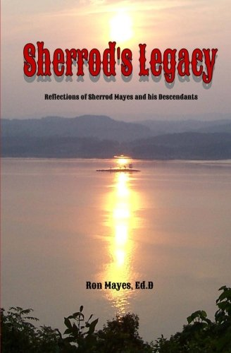 Download Sherrod's Legacy: Reflections of Sherrod Mayes and his Descendants ebook
