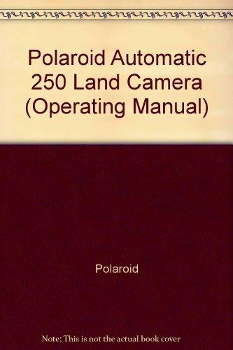 Polaroid Automatic 250 Land Camera (Operating Manual)