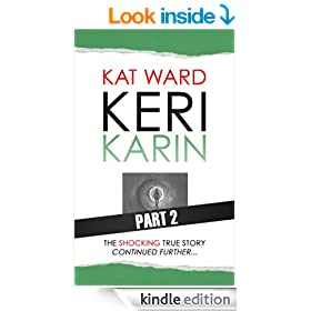 KERI KARIN Part 2: the SHOCKING true story of a child abused, continued (child abuse true stories)