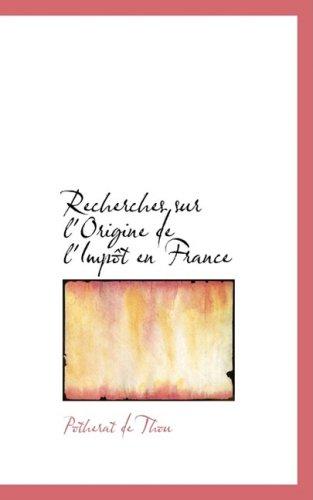 Recherches Sur L'Origine de L'Impaat En France (French Edition)