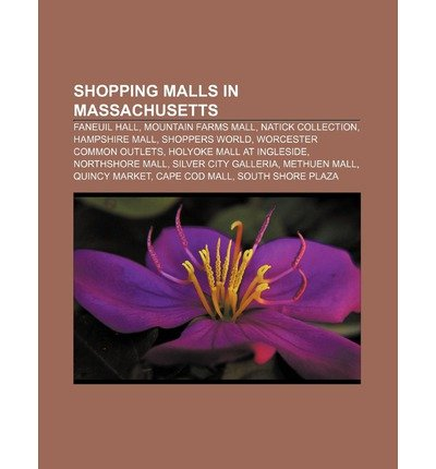 { [ SHOPPING MALLS IN MASSACHUSETTS: FANEUIL HALL, MOUNTAIN FARMS MALL, NATICK COLLECTION, HAMPSHIRE MALL, SHOPPERS WORLD, WORCESTER COMMON OUTLETS ] } Source Wikipedia ( AUTHOR ) Aug-16-2011 - Shopping Outlet Hampshire