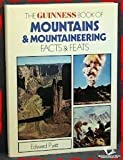 Guinness Book of Mountains and Mountaineering Facts and Feats, Edward Pyatt, 0900424494