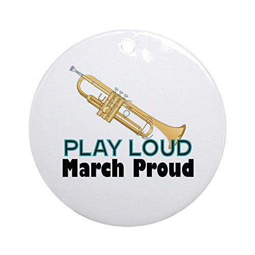 CafePress Play Loud March Proud Trumpet Ornament (Round) Round Holiday Christmas Ornament