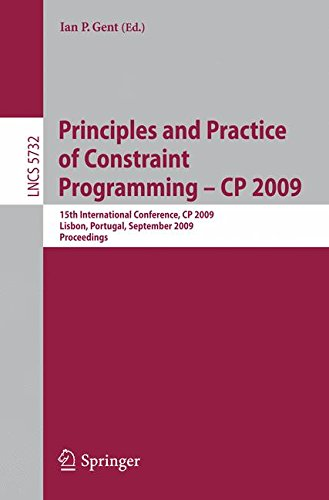 Principles and Practice of Constraint Programming - CP 2009: 15th International Conference, CP 2009 Lisbon, Portugal, Se