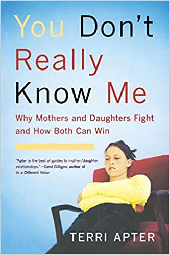 The Best Way To Fight With Teenager >> You Don T Really Know Me Why Mothers And Daughters Fight And How