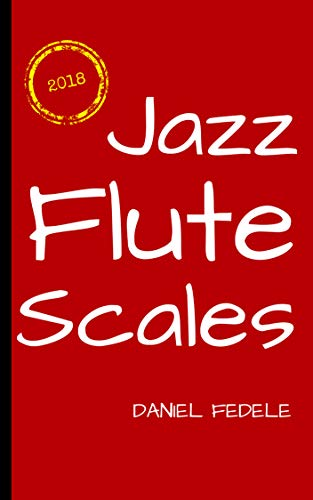 - Jazz Flute Scales: A Roadmap for Beginners (Jazz Language Workbooks)