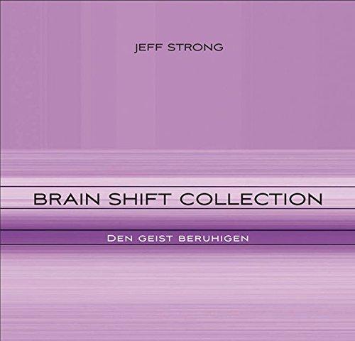 Den Geist beruhigen (Brain Shift Collection 1)