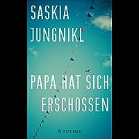 Papa hat sich erschossen (German Edition)