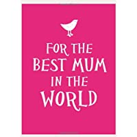 For the Best Mum in the World (Gift Book)