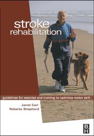 Stroke Rehabilitation by Carr MA EdD (Columbia) FACP, Janet H., Shepherd MA EdD (C. (Butterworth-Heinemann,2003) [Paperback]