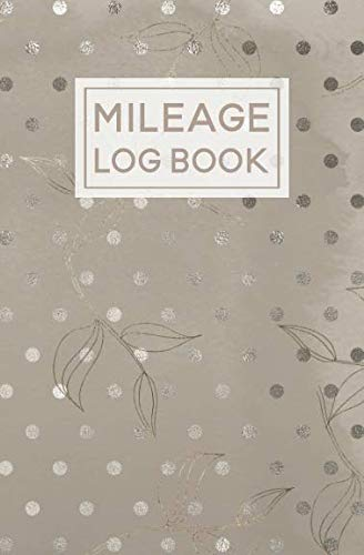 Mileage Log Book: For Car | Expense Tracker Notebook | Tax Accounting Record Book | Metallic Dots