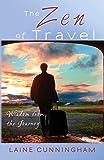 The Zen of Travel: Wisdom from the Journey (Zen for Life)
