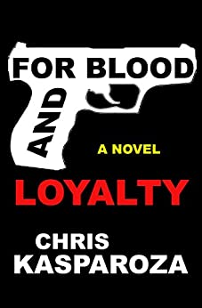 For Blood And Loyalty by [Kasparoza, Chris]