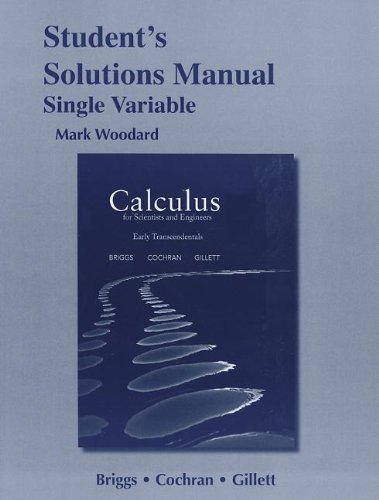 Student Solutions Manual for Calculus for Scientists and Engineers: Early Transcendentals, Single Variable