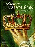 Le Sacre de Napoléon : Peint par David