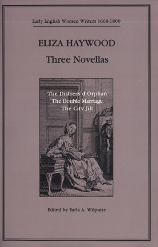 Three Novellas (Early Women Writers 1660-1800 Series)