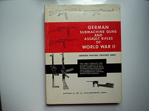German Submachine Guns and Assault Rifles of World War II (Aberdeen Proving ()