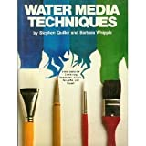 Watermedia Techniques, Stephen Quiller and Barbara Whipple, 0823056716