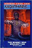 img - for The Mummy Who Wouldn't Die (Choose Your Own Nighmare) by E. A. M. Jakab (1997-01-03) book / textbook / text book