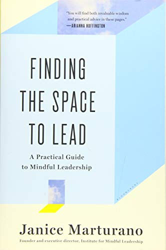 Finding the Space to Lead: A Practical Guide to Mindful Leadership from Bloomsbury Publishing