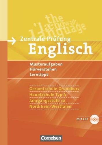 Abschlussprüfung Englisch - Sekundarstufe I - Nordrhein-Westfalen - Bisherige Ausgabe: Zentrale Prüfung Englisch Gesamtschule Grundschule Hauptschule 10, Nordrhein - Westfalen mit CD