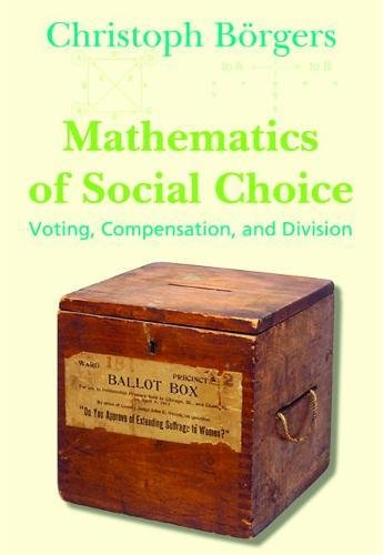 Mathematics of Social Choice: Voting, Compensation, and Division
