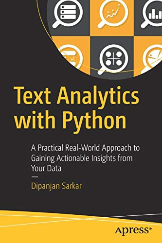 Text Analytics with Python: A Practical Real-World Approach to Gaining Actionable Insights from your Data (Best Sentiment Analysis Python)