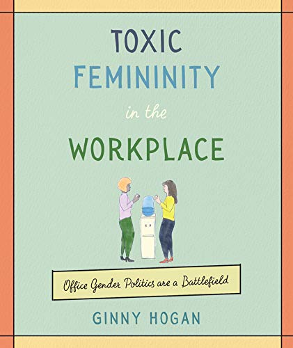 Pdf Entertainment Toxic Femininity in the Workplace