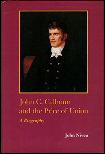 Book John C. Calhoun and the Price of Union (Southern biography series)