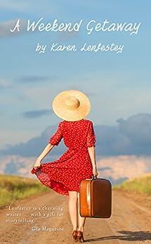 A Weekend Getaway (Secrets Series Book 1) by [Lenfestey, Karen]