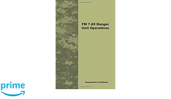 Fm 7 85 Ranger Unit Operations Special Operations 9781601702906